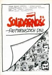 Okładka książki Solidarność - 500 pierwszych dni Jacek Fedorowicz,Jan Marek Owsiński