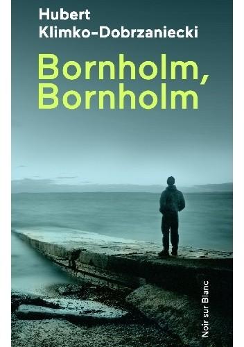 Okładka książki Bornholm, Bornholm Hubert Klimko-Dobrzaniecki