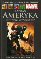 Okładka książki Kapitan Ameryka: Uwięziony w wymiarze Z John Romita Jr.,Rick Remender