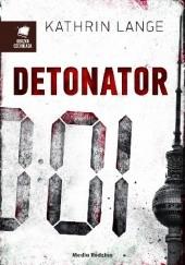 Okładka książki Detonator Kathrin Lange