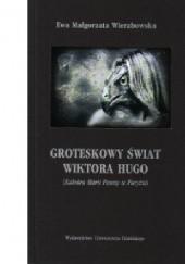 Okładka książki Groteskowy świat Wiktora Hugo (Katedra Marii Panny w Paryżu) Ewa Małgorzata Wierzbowska