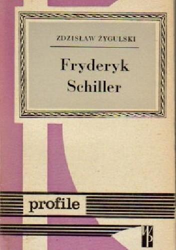 Okładka książki Fryderyk Schiller Zdzisław Żygulski jun.