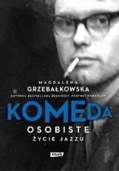 Okładka książki Komeda. Osobiste życie jazzu Magdalena Grzebałkowska
