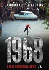 Okładka książki 1968. Czasy nadchodzą nowe Ewa Winnicka,Cezary Łazarewicz