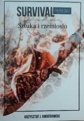 Okładka książki Survival po polsku. Sztuka i rzemiosło Krzysztof J. Kwiatkowski