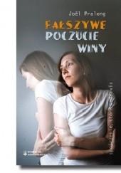 Okładka książki Fałszywe poczucie winy Joël Pralong