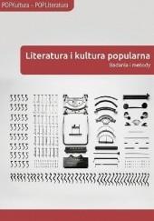 Okładka książki Literatura i kultura popularna: badania i metody Anna Gemra,Adam Mazurkiewicz