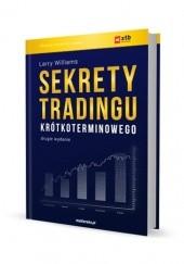Okładka książki Sekrety tradingu krótkoterminowego Larry Williams