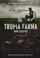 Okładka książki Trupia Farma. Nowe śledztwa Bill Bass,Jon Jefferson