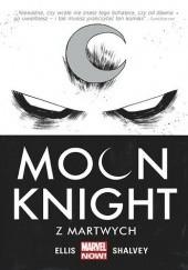Okładka książki Moon Knight. Z martwych. Tom 1 Warren Ellis,Declan Shalvey