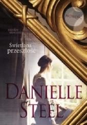Okładka książki Świetlana przeszłość Danielle Steel