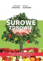 Okładka książki Surowe zdrowie Mariusz Budrowski,Agnieszka Juncewicz