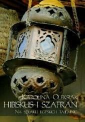 Okładka książki Hibiskus i szafran. Na szlaku egipskich tajemnic Karolina Oleksiak