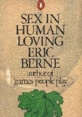 Okładka książki Sex in human loving Eric Berne