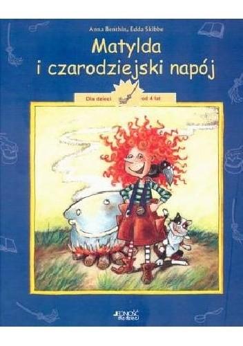 Okładka książki Matylda i czarodziejski napój Anna Benthin
