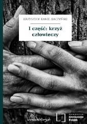 Okładka książki I część: krzyż człowieczy Krzysztof Kamil Baczyński