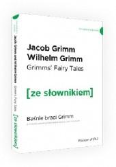 Okładka książki Grimm's fairy tales. Baśnie braci Grimm z podręcznym słownikiem angielsko-polskim Jacob Grimm,Wilhelm Grimm