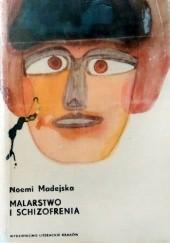 Okładka książki Malarstwo i schizofrenia Noemi Madejska