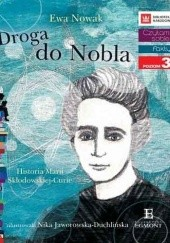 Okładka książki Droga do Nobla. Historia Marii Skłodowskiej- Curie Ewa Nowak