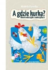 Okładka książki A gdzie kurka? Wioletta Piasecka