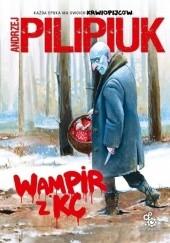 Okładka książki Wampir z KC Andrzej Pilipiuk