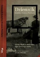Okładka książki Dziennik księdza Franza Pawlara. Górny Śląsk w 1945 r. Opis pewnego czasu Leszek Jodliński,Franz Pawlar