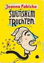 Okładka książki Świńskim truchtem Joanna Fabicka