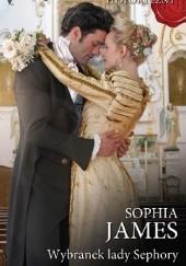 Okładka książki Wybranek lady Sephory Sophia James