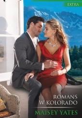 Okładka książki Romans w Kolorado Maisey Yates