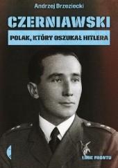 Okładka książki Czerniawski. Polak, który oszukał Hitlera Andrzej Brzeziecki