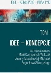 Okładka książki Ku życiu wartościowemu. Idee - Koncepcje - Praktyki. T. 1. Maria Czerepaniak-Walczak,Bogusław Śliwerski,Joanna Madalińska-Michalak