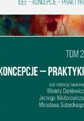 Okładka książki Ku życiu wartościowemu. Idee - Koncepcje - Praktyki. T. 2 Jerzy Nikitorowicz,Mirosław Sobecki,Wioleta Danilewicz