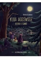 Okładka książki Kuba Niedźwiedź. Historie z gawry Renata Kijowska