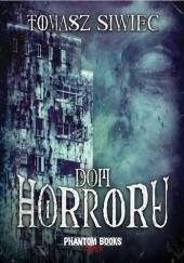 Okładka książki Dom horroru Tomasz Siwiec