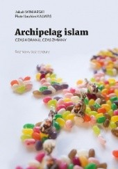 Okładka książki Archipelag islam Jakub Winiarski,Piotr Ibrahim Kalwas
