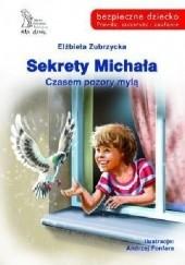 Okładka książki Sekrety Michała. Czasem pozory mylą. Elżbieta Zubrzycka