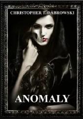 Okładka książki Anomaly Krzysztof T. Dąbrowski