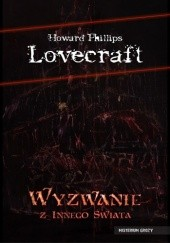 Okładka książki Wyzwanie z innego świata H.P. Lovecraft,Robert E. Howard,Abraham Merritt,Henry S. Whitehead,C. L. Moore,Frank Belknap Long,Robert H. Barlow,Duane W. Rimel,Winifred V. Jackson,C.M. Eddy Jr.