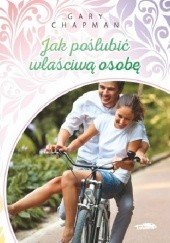 Okładka książki Jak poślubić właściwą osobę Gary Chapman