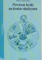 Okładka książki Pierwsze kroki na drodze okultyzmu Helena P. Bławatska