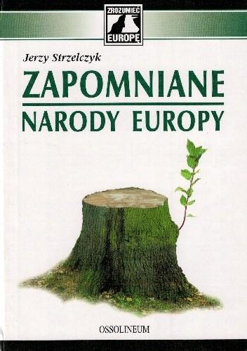 Okładka książki Zapomniane narody Europy Jerzy Strzelczyk