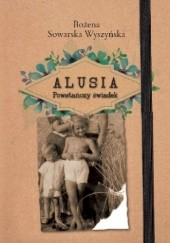 Okładka książki Alusia. Powstańczy świadek Bożena Sowarska-Wyszyńska