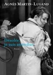 Okładka książki Désolée, je suis attendue Agnès Martin-Lugand