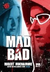 Okładka książki Mad & Bad Robert Muchamore