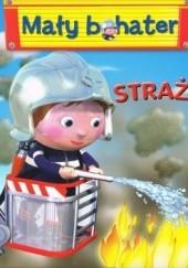 Okładka książki Strażak. Mały bohater