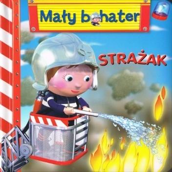 Okładka książki Strażak. Mały bohater Émilie Beaumont