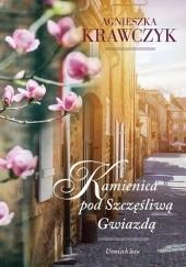 Okładka książki Kamienica pod Szczęśliwą Gwiazdą Agnieszka Krawczyk