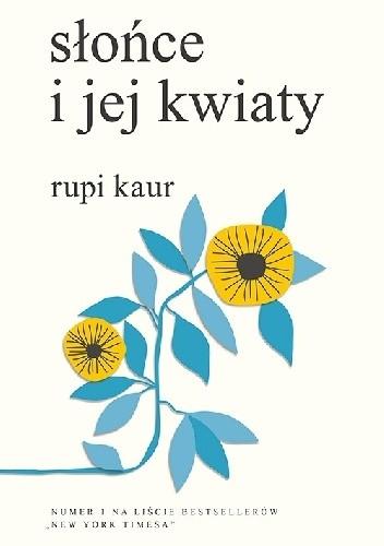 Słońce I Jej Kwiaty Rupi Kaur 4821750 Lubimyczytaćpl
