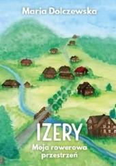 Okładka książki Izery. Moja rowerowa przestrzeń Maria Dolczewska