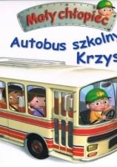 Okładka książki Autobus szkolny Krzysia. Mały chłopiec Émilie Beaumont